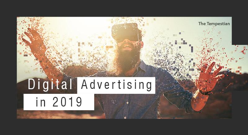 Digital Advertising in 2019